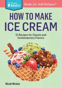 Download how to make ice cream 51 recipes for classic and how to make ice cream 51 recipes for classic and contemporary flavors true pdf ccuart Choice Image