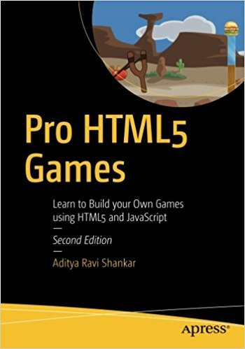 Download Pro HTML5 Games: Learn to Build your Own Games