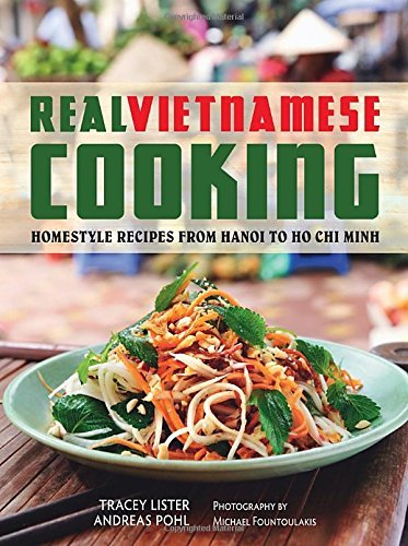 Download real vietnamese cooking homestyle recipes from hanoi to ho real vietnamese cooking homestyle recipes from hanoi to ho chi minh pdf forumfinder Image collections
