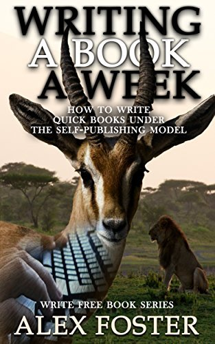 Download Writing a Book a Week: How to Write Quick Books