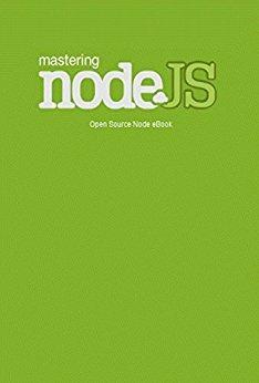 Download Mastering Nodejs Softarchive