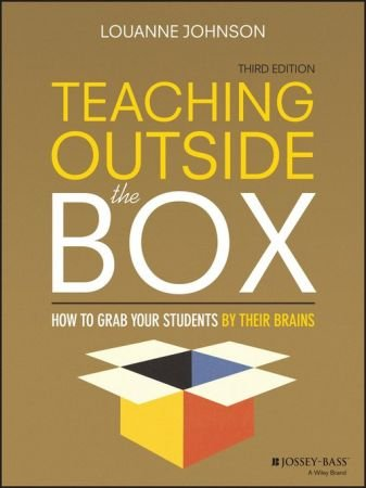 Teaching Outside the Box: How to Grab Your Students By Their Brains (3rd Edition)