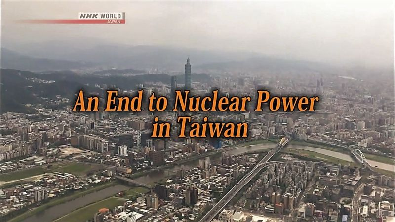 NHK Asia Insight - An End to Nuclear Power in Taiwan 2018 720p HDTV x264 AAC MVGroup