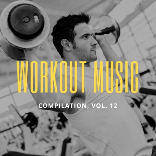 Download VA - Workout Music Vol 12 (2018) - SoftArchive