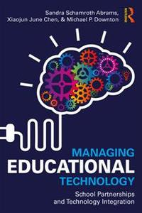 Managing Educational Technology : School Partnerships and Technology Integration