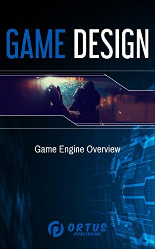 Download Game Design: Game Engine Overview (Introduction to