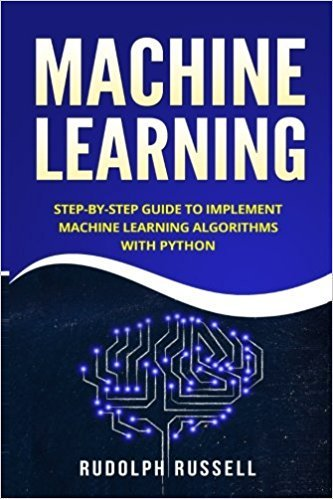 Download Machine Learning Step By Step Guide To Implement Machine