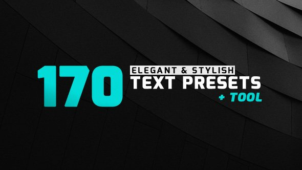 Videohive 170 Elegant & Stylish Text Presets 20025123