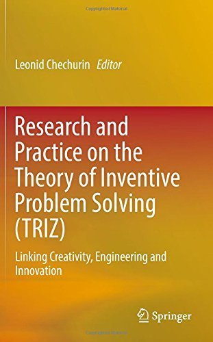 Research and Practice on the Theory of Inventive Problem Solving (TRIZ): Linking Creativity, Engineering and Innovation