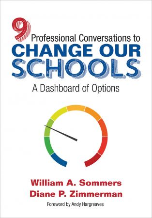 Nine Professional Conversations to Change Our Schools: A Dashboard of Options