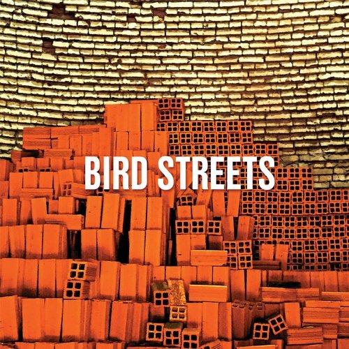 Bird Streets - Bird Streets (2018)