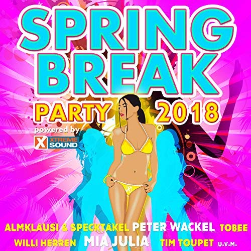 Spring Break Party 2018 Powered By Xtreme