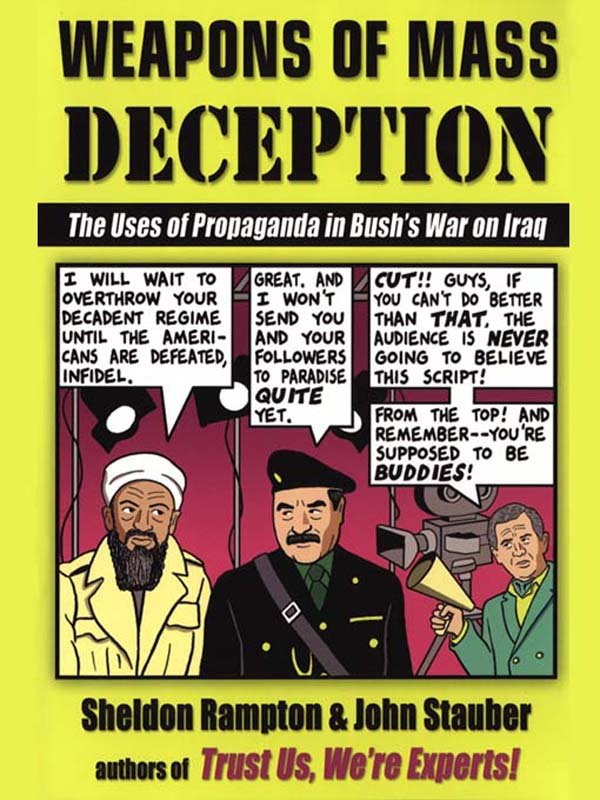 Download Weapons of Mass Deception: The Uses of Propaganda in Bush's