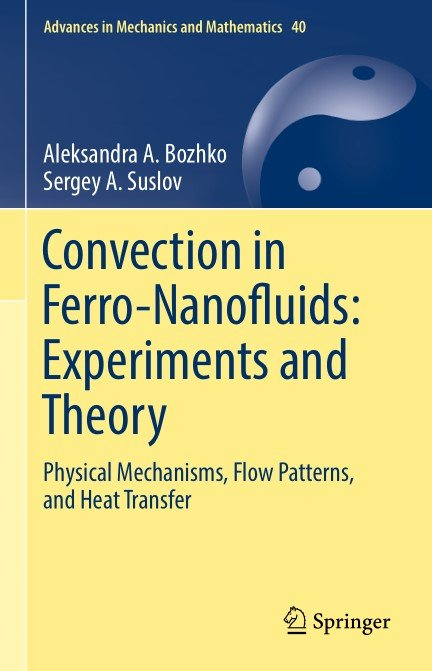Convection in Ferro-Nanofluids: Experiments and Theory: Physical Mechanisms, Flow Patterns, and Heat Transfer