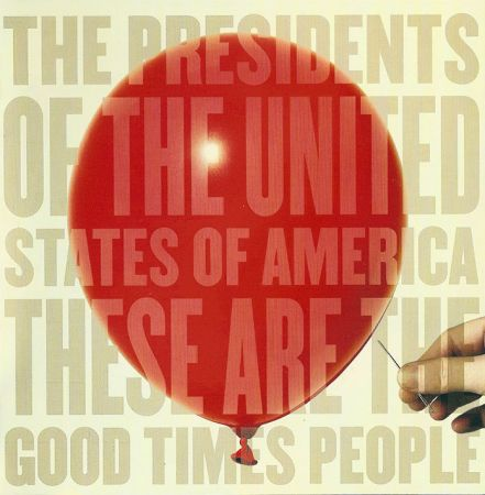 The Presidents Of The United States Of America - These Are The Good Times People (2008) Flac / Mp3
