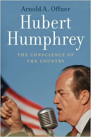the life and political career of hubert humphrey Former vice president mondale led a discussion of the life and career of the late vice president hubert humphreyboth humphrey and mondale were senators from minnesota, were vice presidents, and.