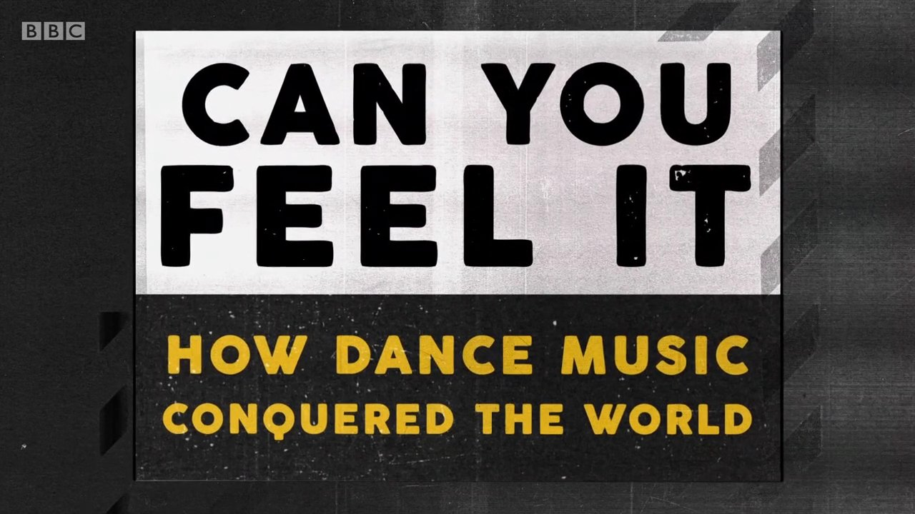 Download BBC - Can You Feel It: How Dance Music Conquered