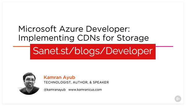 Microsoft Azure Developer: Implementing CDNs for Storage