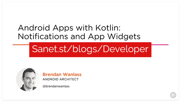 Android Apps with Kotlin: Notifications and App Widgets
