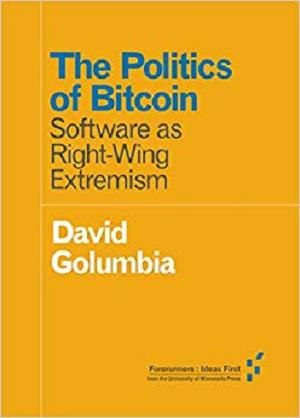 Download The Politics of Bitcoin: Software as Right-Wing Extremism
