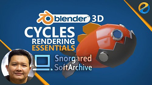 Blender 3D Cycles Rendering Essentials