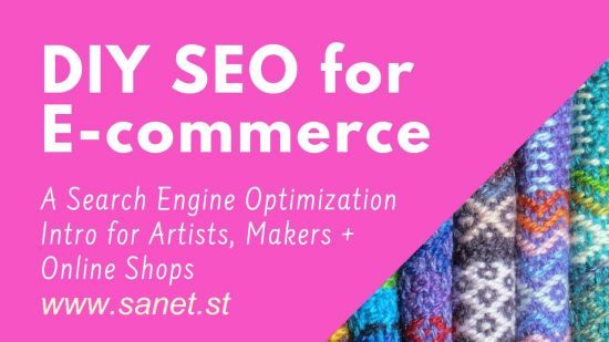 DIY SEO for E-commerce: A Search Engine Optimization Intro for Artists, Makers and Online Shops