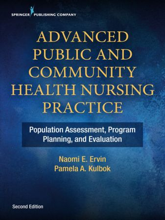 Advanced Public and Community Health Nursing Practice Population Assessment, Program Planning, an...