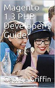 Magento 1.3: PHP Developers Guide