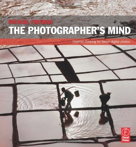 Download The Photographer's Mind: Creative Thinking for