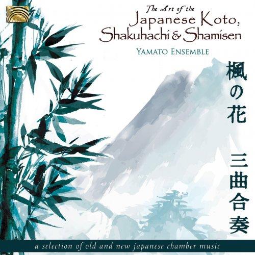 Yamato Ensemble - The Art of the Japanese Koto, Shakuhachi & Shamisen (2015) (Hi