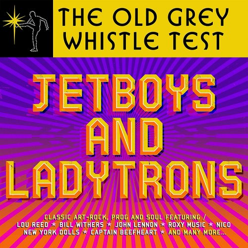 VA - Old Grey Whistle Test: Jet Boys & Ladytrons (2018) MP3