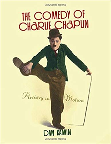 The Comedy of Charlie Chaplin: Artistry in Motion.