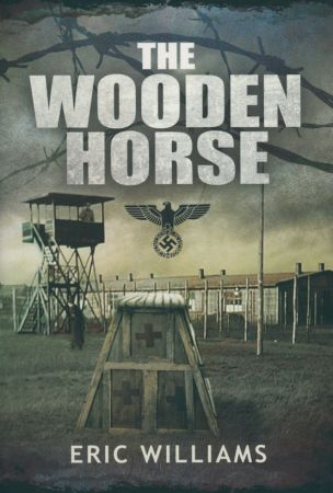 Download The Wooden Horse The Classic World War Ii Story Of Escape