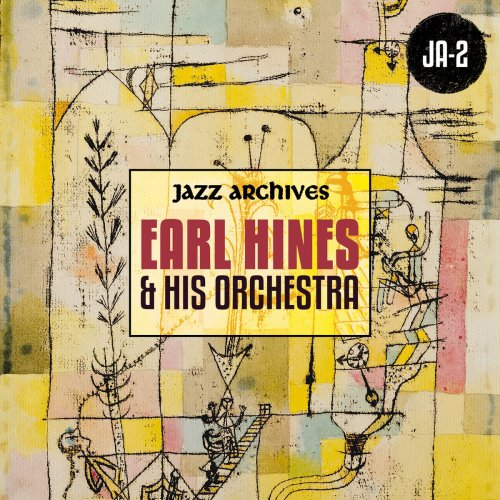 Earl Hines & His Orchestra - Jazz Archives Presents: Earl Hines and His Orchestra (1932-1934 and 1937) (2019)