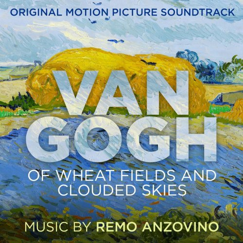 Remo Anzovino - Van Gogh - Of Wheat Fields and Clouded Skies (Original Motion Picture Soundtrack) (2019) (Hi-Res)