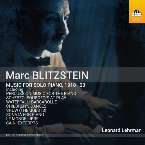 Leonard Lehrman - Blitzstein: Music for Solo Piano, 1918-1963 (2019) FLAC