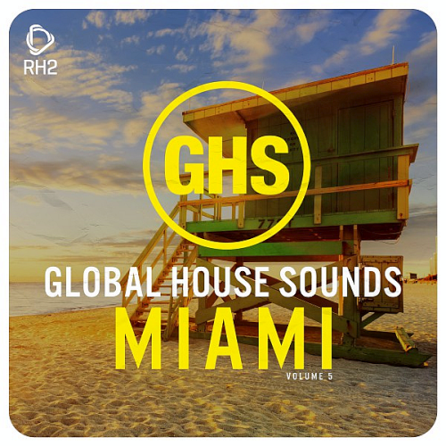VA - Global House Sounds Miami Vol.5 (2019) MP3