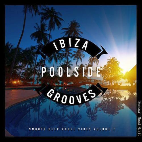 VA - Ibiza Poolside Grooves Vol.7 (2019) MP3