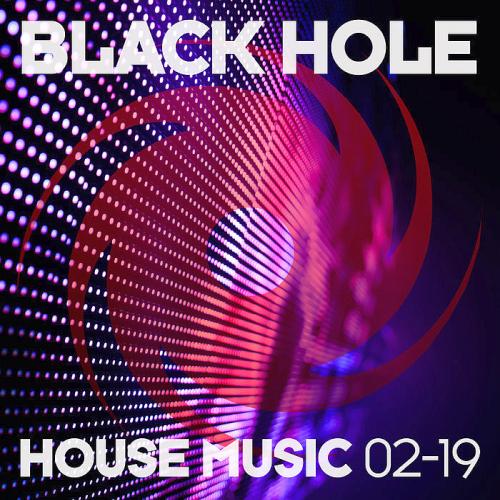 VA - Black Hole House Music 02-19 (2019) MP3