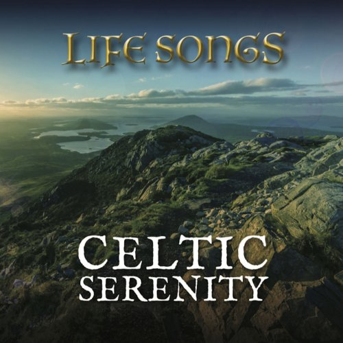 Life Songs - Celtic Serenity (2019)