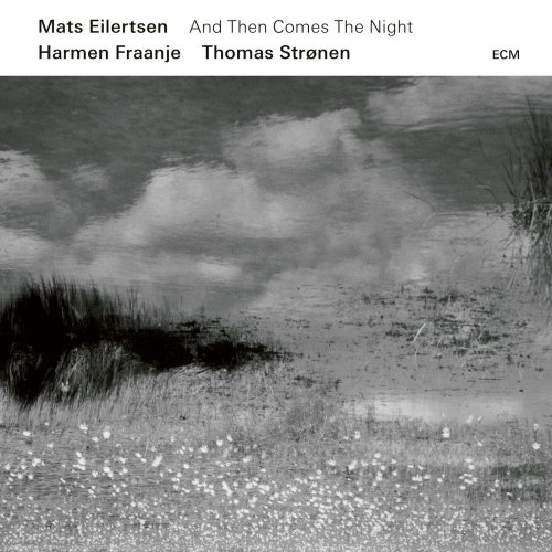 Mats Eilertsen - And Then Comes The Night (2019) (Hi-Res)