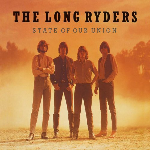 The Long Ryders - State of Our Union (Live Sessions & Demos) (2019) FLAC/MP3