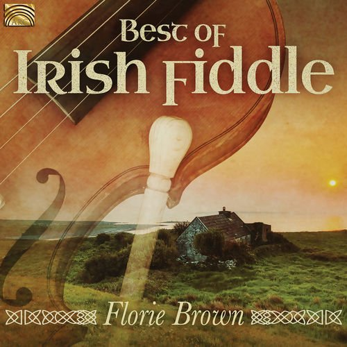 Florie Brown - Best Of Irish Fiddle (2019)