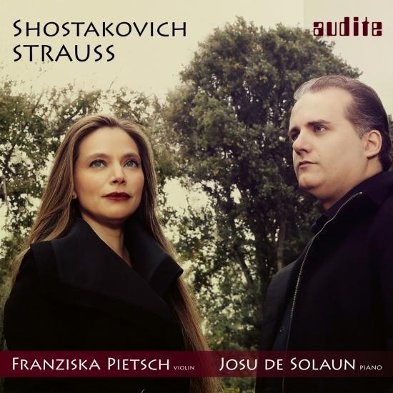 Franziska Pietsch & Josu de Solaun - Strauss & Shostakovich: Sonatas for Violin & Piano (2019)