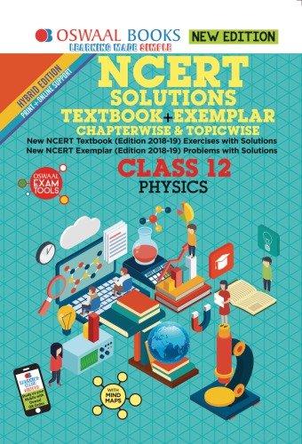Oswaal NCERT Solutions Textbook + Exemplar Class 12 Physics (March 2020 Exam)