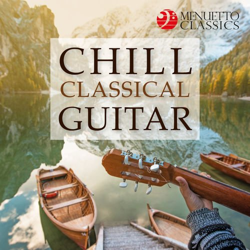 VA - Chill Classical Guitar (Quality Relaxation) (2019)