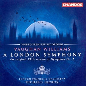 London Symphony Orchestra, Richard Hickox - Vaughan Williams: A London Symphony (2001)