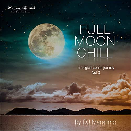 DJ Maretimo - Full Moon Chill Vol.3 A Magical Sound Journey (2019) FLAC/MP3