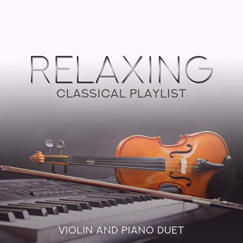 VA - Relaxing Classical Playlist: Violin and Piano Duet (2019) MP3/FLAC