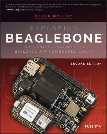 Exploring BeagleBone: Tools and Techniques for Building with Embedded Linux, 2nd Edition (EPUB)
